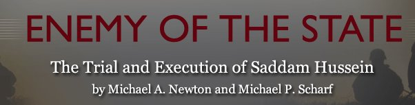 Enemy of the State: The Trial and Execution of a Saddam Hussein